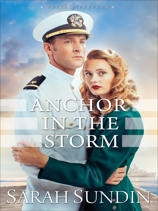 Title details for Anchor in the Storm by Sarah Sundin - Available