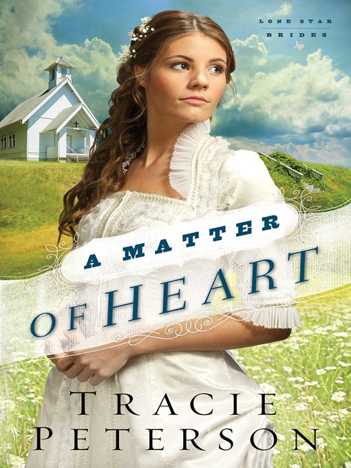 Title details for A Matter of Heart by Tracie Peterson - Available