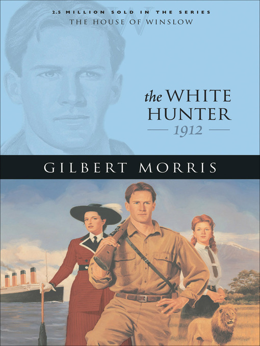 Title details for The White Hunter by Gilbert Morris - Available