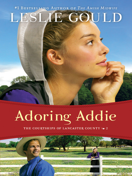 Title details for Adoring Addie by Leslie Gould - Wait list