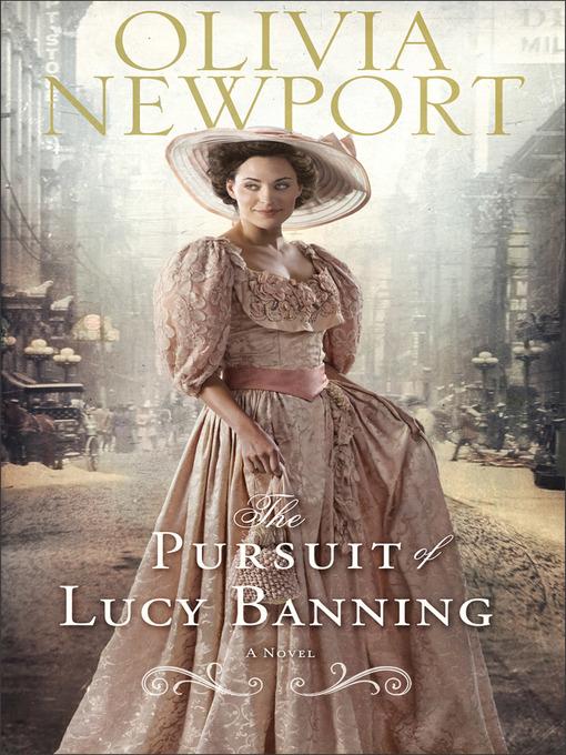 Upplýsingar um The Pursuit of Lucy Banning eftir Olivia Newport - Til útláns