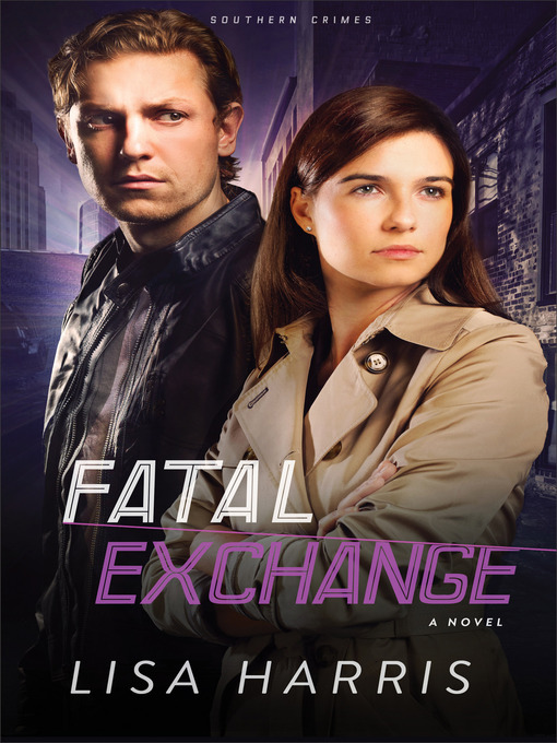 Title details for Fatal Exchange by Lisa Harris - Wait list