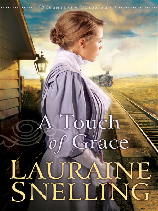 Title details for A Touch of Grace by Lauraine Snelling - Available