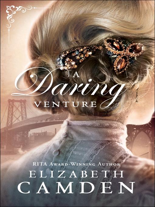 Title details for A Daring Venture by Elizabeth Camden - Wait list