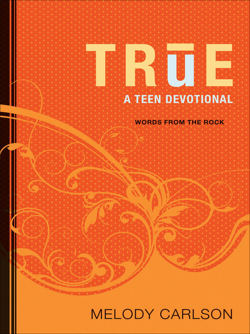 Title details for TRUE by Melody Carlson - Available