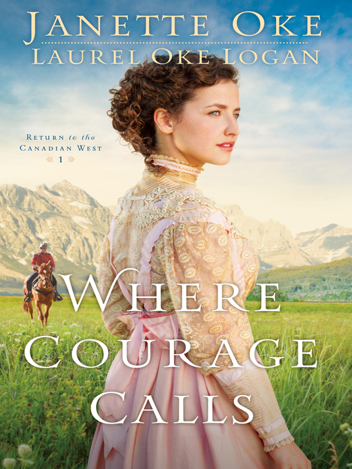 Title details for Where Courage Calls by Janette Oke - Wait list