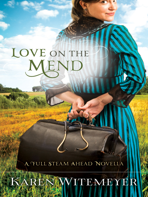 Title details for Love on the Mend by Karen Witemeyer - Available