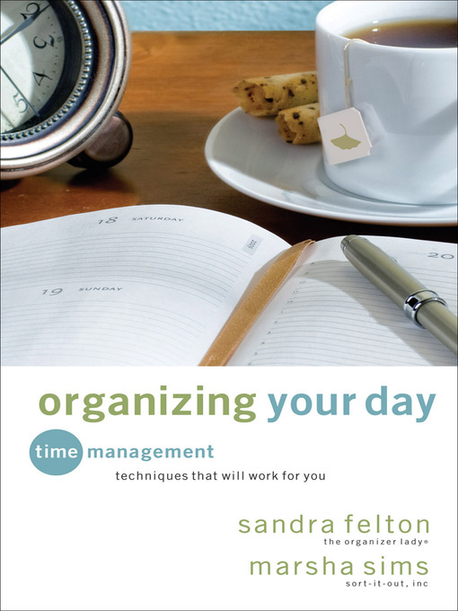 Title details for Organizing Your Day by Sandra Felton - Available