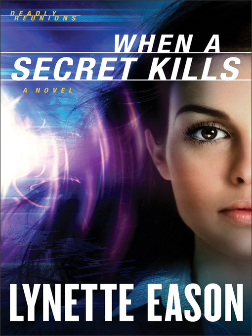 Title details for When a Secret Kills by Lynette Eason - Available