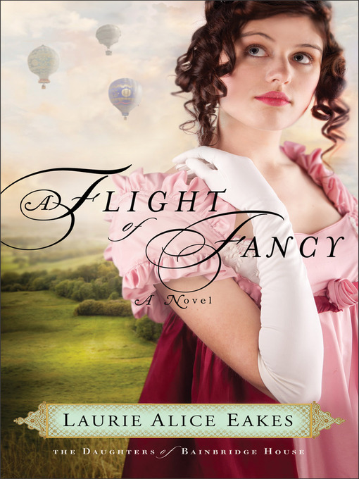 Title details for A Flight of Fancy by Laurie Alice Eakes - Available