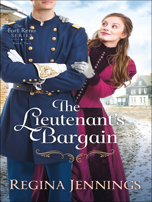 Title details for The Lieutenant's Bargain by Regina Jennings - Wait list