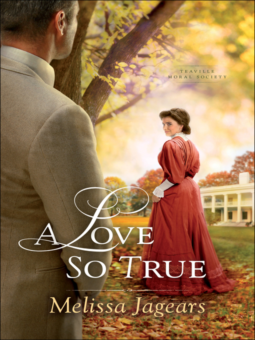 Title details for A Love So True by Melissa Jagears - Available