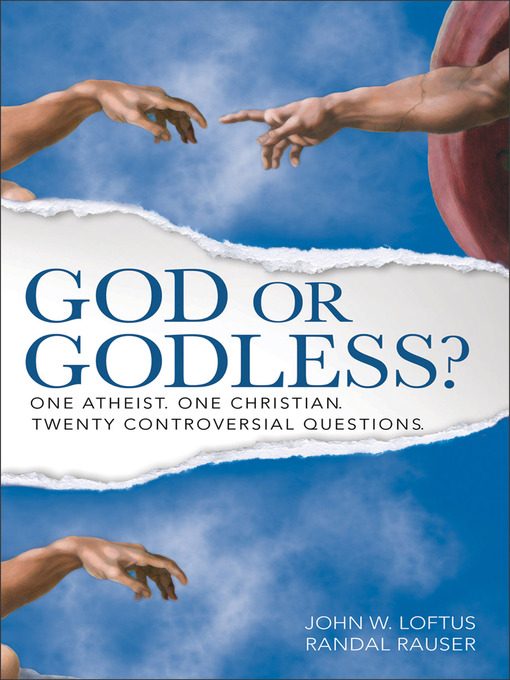 Title details for God or Godless? by John W. Loftus - Available