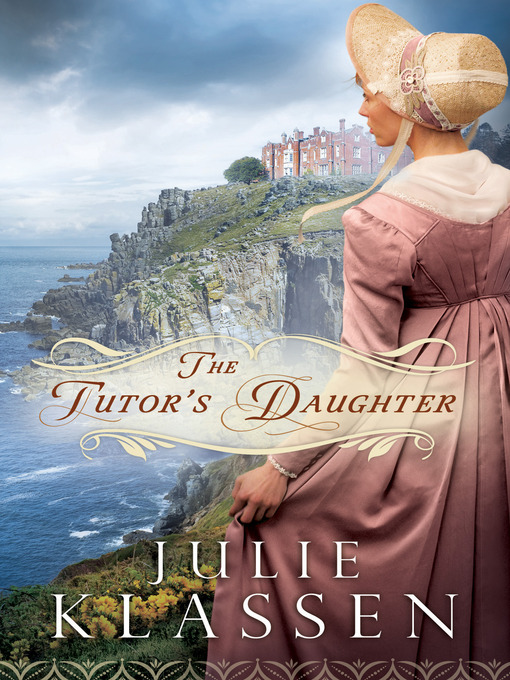 Title details for The Tutor's Daughter by Julie Klassen - Available