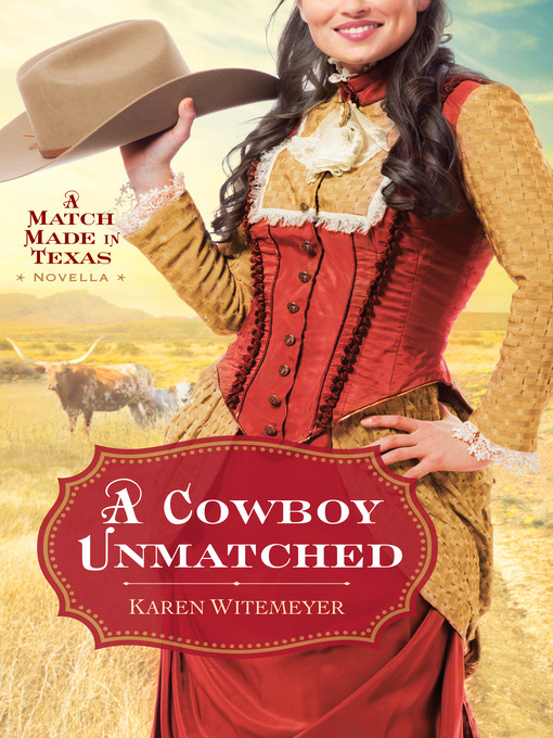 Title details for A Cowboy Unmatched by Karen Witemeyer - Wait list