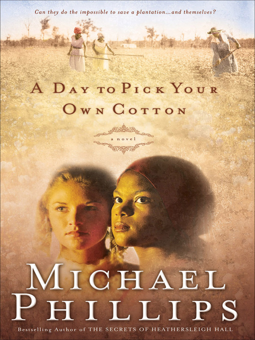 Title details for A Day to Pick Your Own Cotton by Michael Phillips - Available