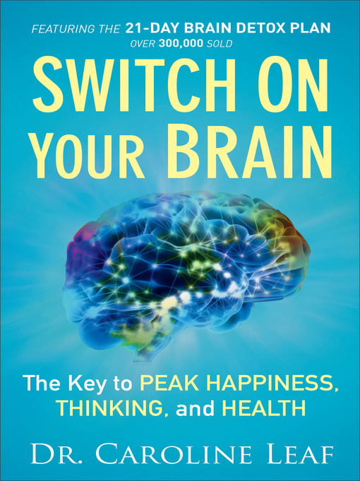 Title details for Switch On Your Brain by Dr. Caroline Leaf - Wait list