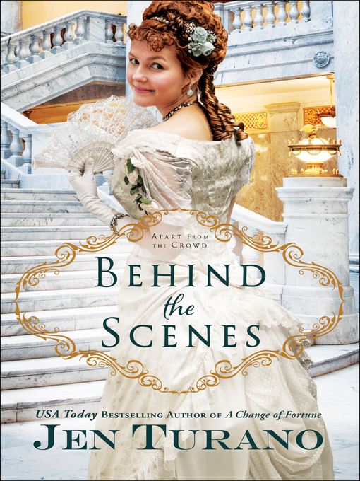 Title details for Behind the Scenes by Jen Turano - Wait list