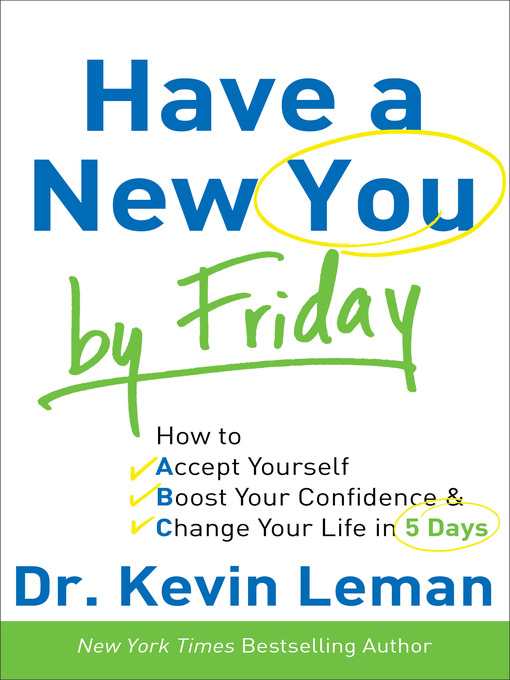 Title details for Have a New You by Friday by Dr. Kevin Leman - Available