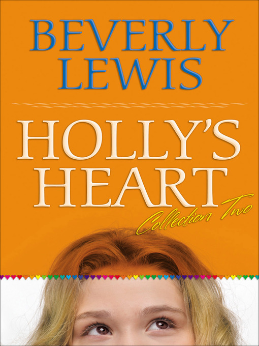 Title details for Holly's Heart Collection Two by Beverly Lewis - Wait list