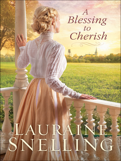 Title details for A Blessing to Cherish by Lauraine Snelling - Available