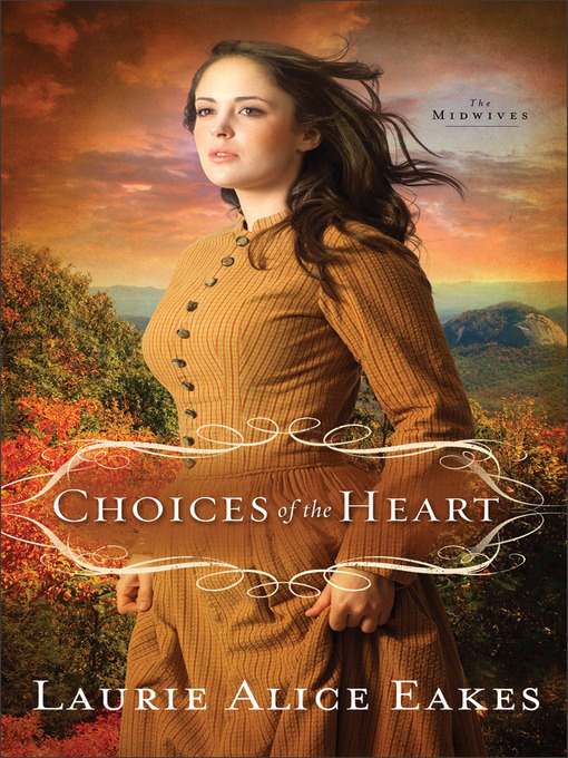 Title details for Choices of the Heart by Laurie Alice Eakes - Available