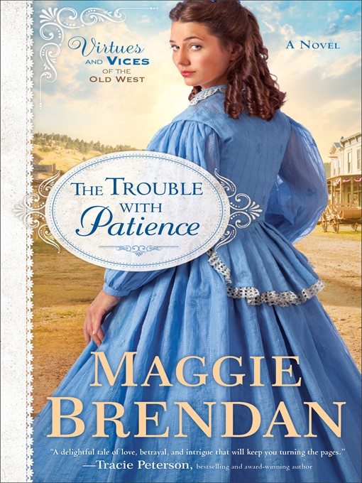Title details for The Trouble with Patience--A Novel by Maggie Brendan - Available
