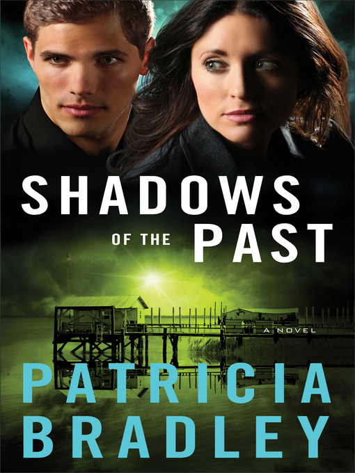 Title details for Shadows of the Past by Patricia Bradley - Available
