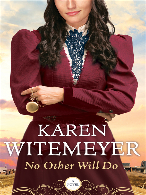 Title details for No Other Will Do by Karen Witemeyer - Wait list