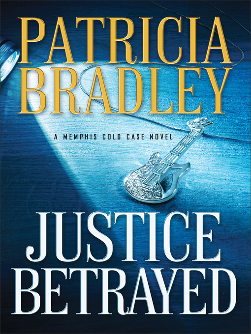 Title details for Justice Betrayed by Patricia Bradley - Available