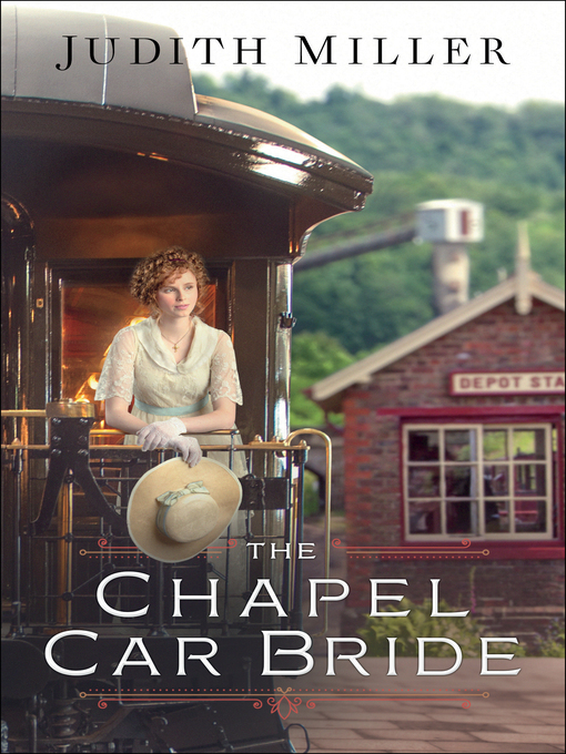 Title details for The Chapel Car Bride by Judith Miller - Available
