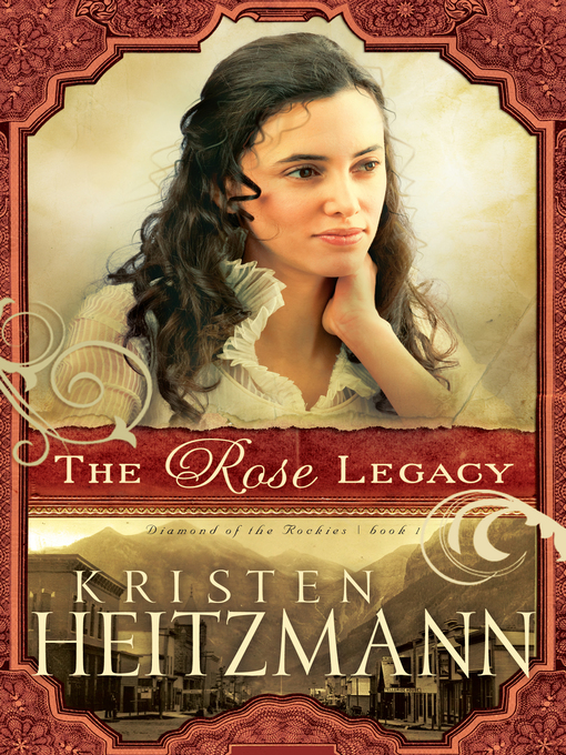 Title details for The Rose Legacy by Kristen Heitzmann - Wait list