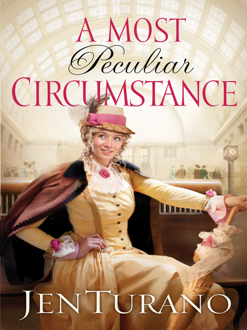 Title details for A Most Peculiar Circumstance by Jen Turano - Available