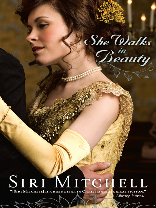 Title details for She Walks in Beauty by Siri Mitchell - Available