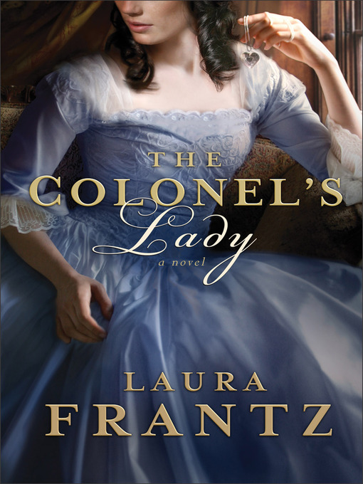 Title details for The Colonel's Lady by Laura Frantz - Available