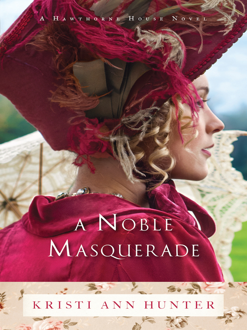 Title details for A Noble Masquerade by Kristi Ann Hunter - Wait list