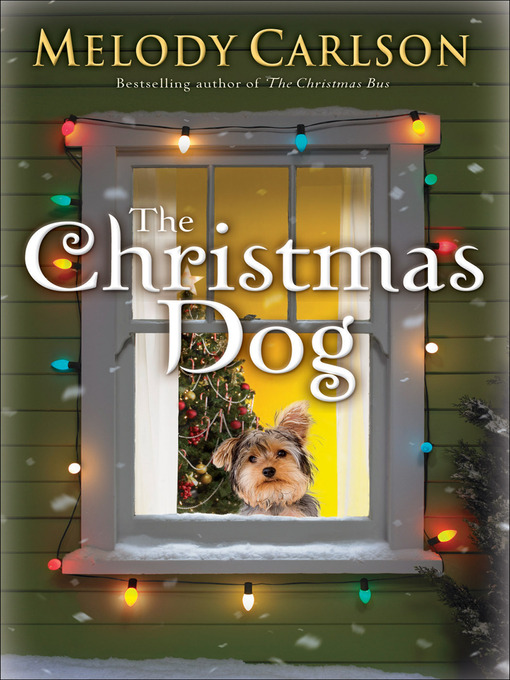 Title details for The Christmas Dog by Melody Carlson - Available