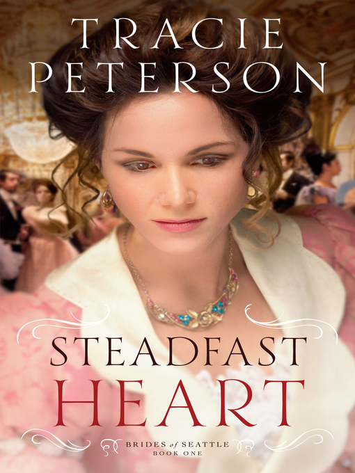 Title details for Steadfast Heart by Tracie Peterson - Wait list