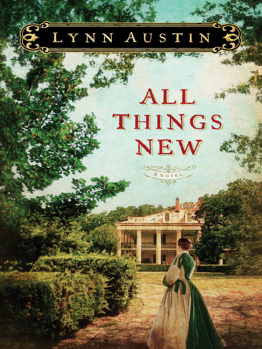 Title details for All Things New by Lynn Austin - Available