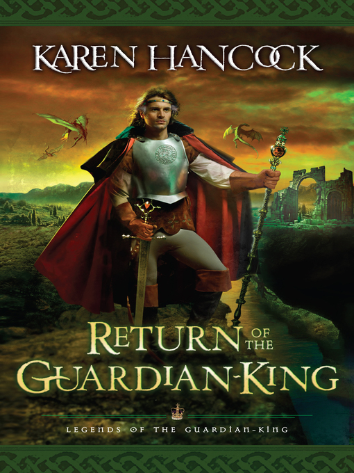 Title details for Return of the Guardian-King by Karen Hancock - Available
