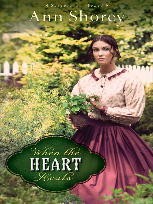 Title details for When the Heart Heals by Ann Shorey - Available