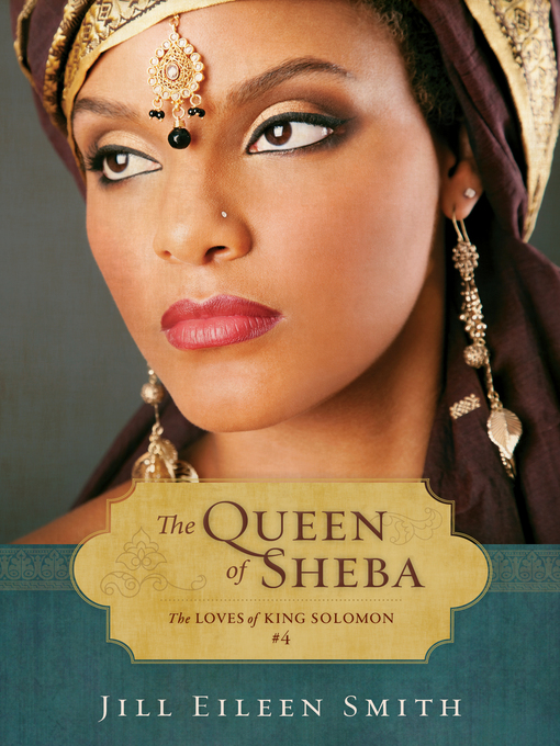 Title details for The Queen of Sheba by Jill Eileen Smith - Wait list