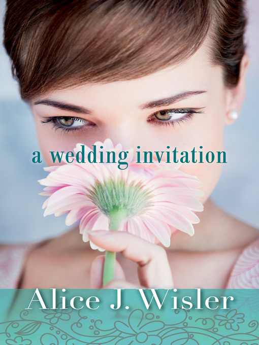 Title details for A Wedding Invitation by Alice J. Wisler - Available