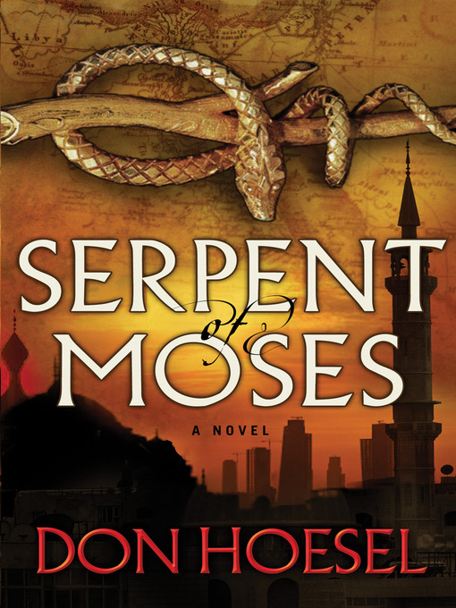 Title details for Serpent of Moses by Don Hoesel - Available