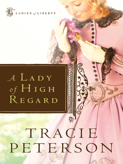 Title details for A Lady of High Regard by Tracie Peterson - Available
