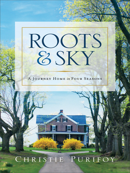 Title details for Roots and Sky by Christie Purifoy - Available