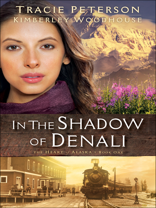Title details for In the Shadow of Denali by Tracie Peterson - Wait list