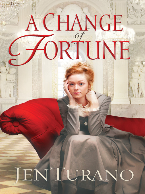 Title details for A Change of Fortune by Jen Turano - Available