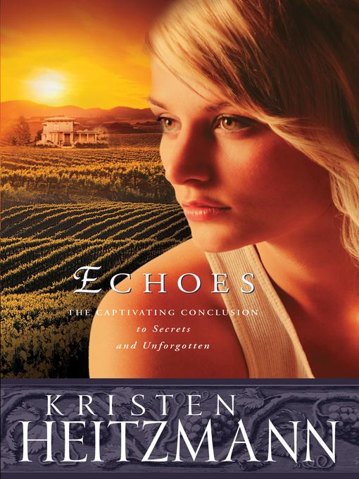 Title details for Echoes by Kristen Heitzmann - Wait list