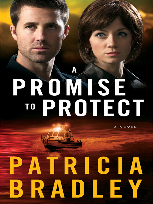 Title details for A Promise to Protect by Patricia Bradley - Available